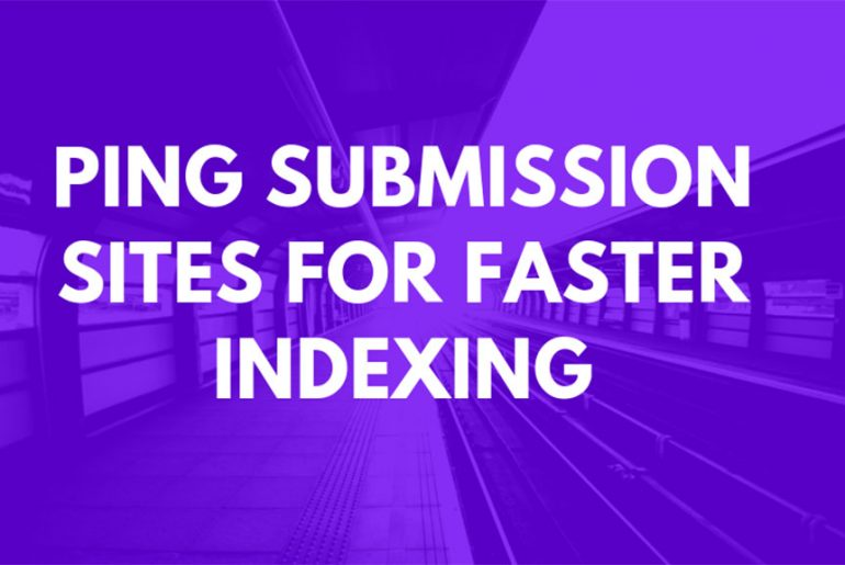 Ping-Submission-Sites-For-Faster-Indexing