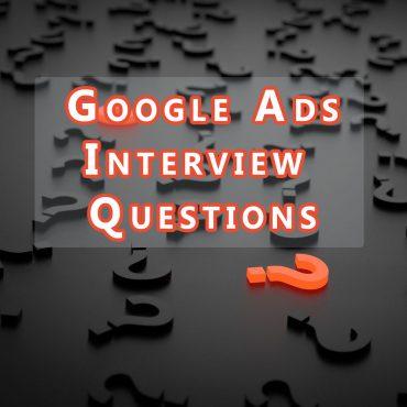 Top 17 Google Adwords Interview Questions Plus 10 Advanced Level