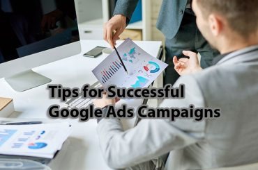 Tips for Successful Google Ads Campaigns
