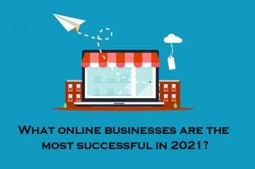 What online businesses are the most successful in 2021