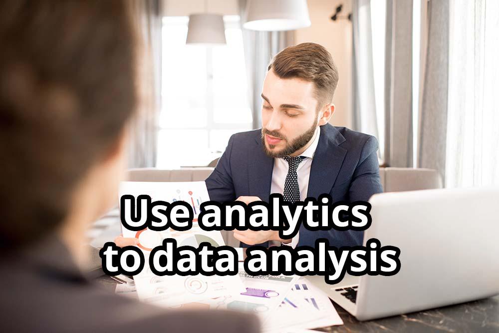 Use analytics  to data analysis