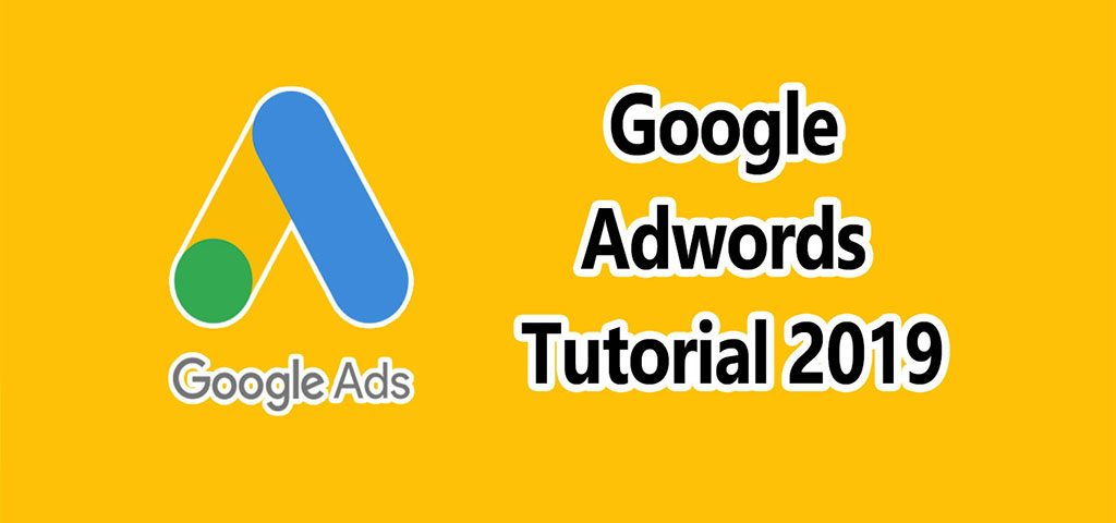 Google-Adwords-Tutorial-2019