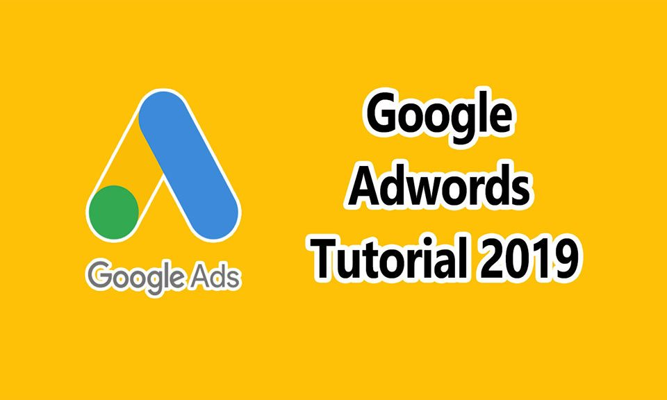 Google-Adwords-Tutorial-2019